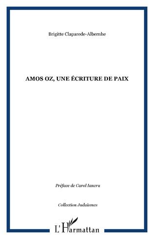 Couverture Amos Oz, une écriture de paix