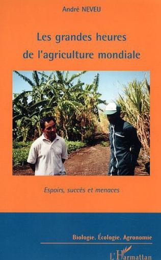 Couverture Les grandes heures de l'agriculture mondiale
