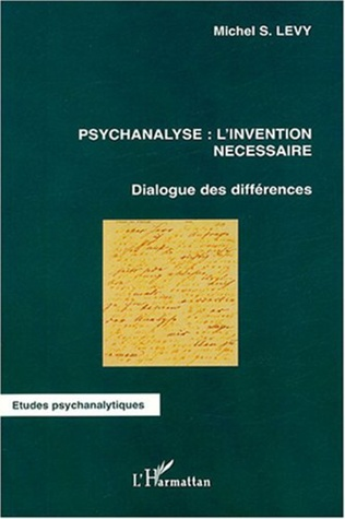 Couverture Psychanalyse: l'invention nécessaire