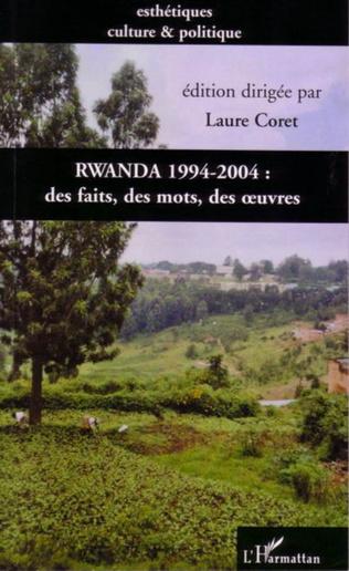 Couverture Rwanda 1994-2004 : des faits, des mots, des oeuvres