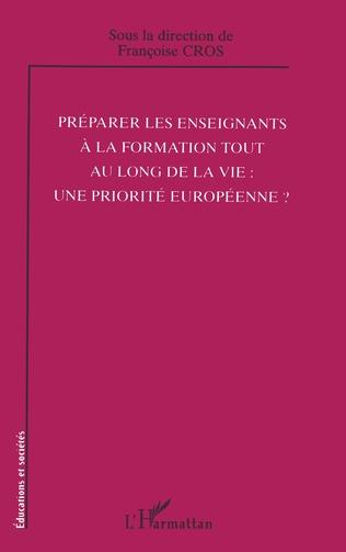Couverture Préparer les enseignants à la formation tout au long de la vie: une priorité européenne?