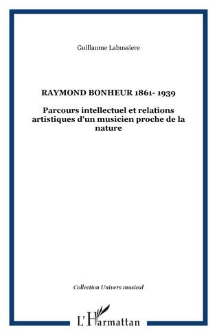 Couverture Raymond Bonheur 1861- 1939