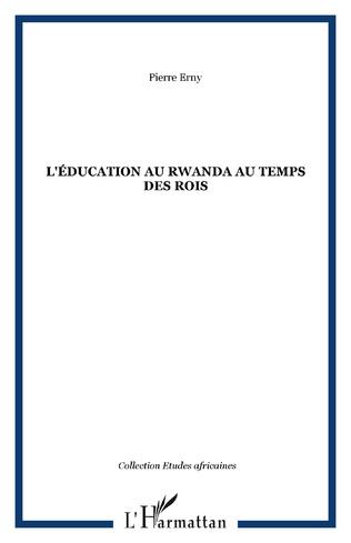 Couverture L'éducation au Rwanda au temps des rois