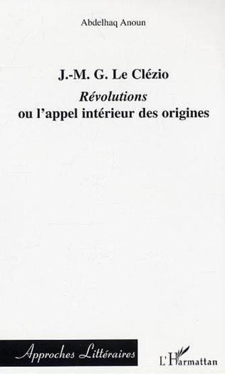 Couverture J.-M.G. Le Clézio : Révolutions ou l'appel intérieur des origines