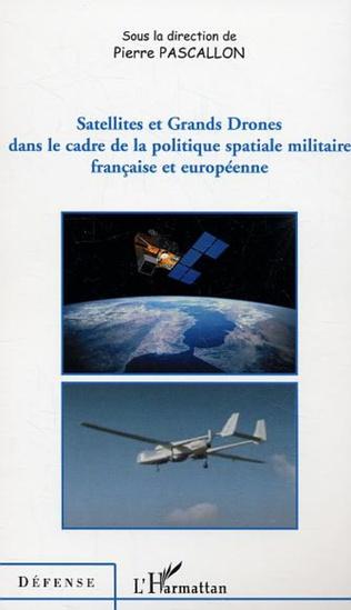Couverture Satellites et Grands Drones dans le cadre de la politique spatiale militaire française et européenne