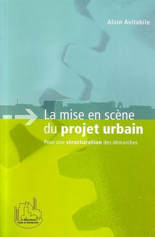 Couverture La mise en scène du projet urbain