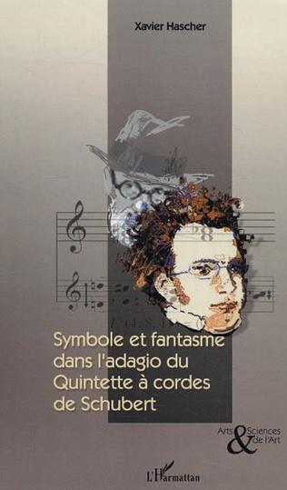 Couverture Symbole et fantasme dans l'Adagio du Quintette à cordes de Schubert