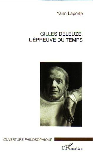 Couverture Gilles Deleuze, l'épreuve du temps