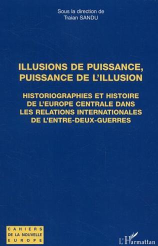 Couverture Illusions de puissance, puissance de l'illusion