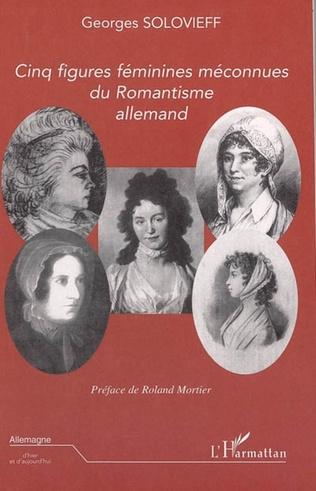 Couverture Cinq figures féminines méconnues du Romantisme allemand