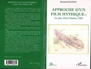 Couverture Approche d'un film mythique : La jetée, Chris Marker, 1962