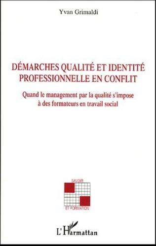 Couverture Démarches qualité et identité professionnelle en conflit