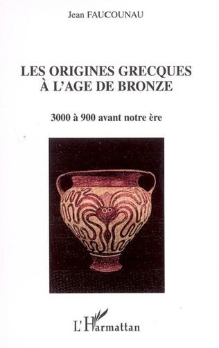 Couverture Les origines grecques à l'âge de bronze