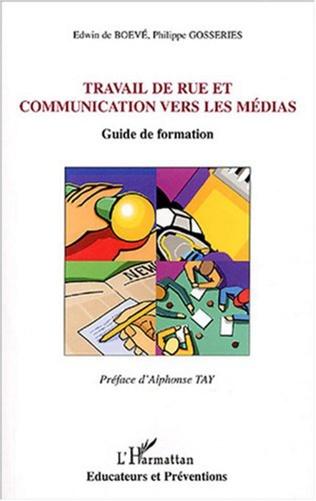 Couverture Travail de rue et communication vers les médias