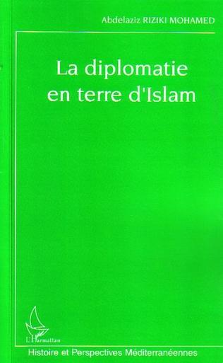 Couverture La diplomatie en terre d'Islam