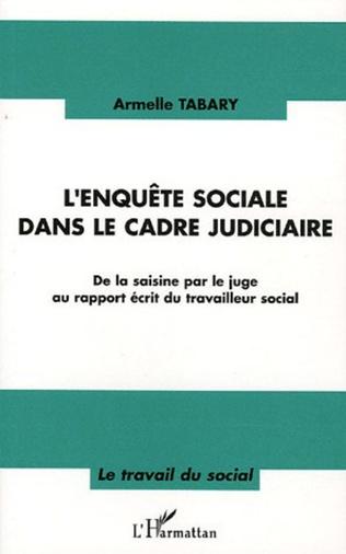Couverture L'enquête sociale dans le cadre judiciaire