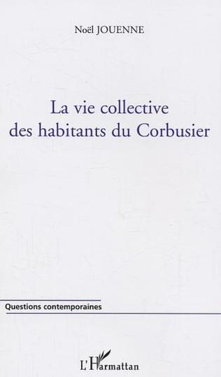 Couverture La vie collective des habitants du Corbusier