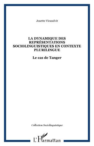 Couverture La dynamique des représentations sociolinguistiques en contexte plurilingue