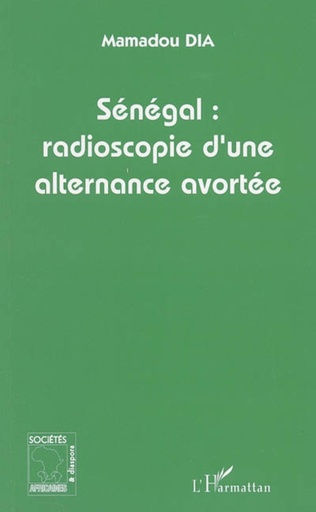 Couverture Sénégal : radioscopie d'une alternance avortée