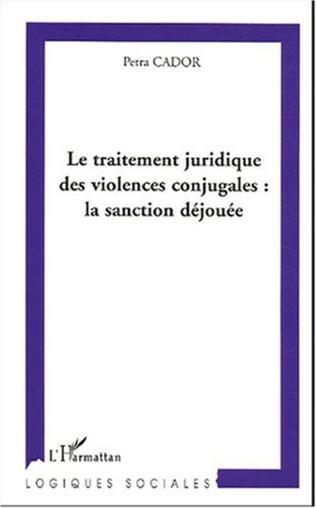 Couverture Le traitement juridique des violences conjugales : la sanction déjouée