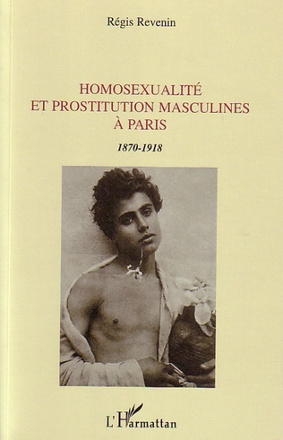 Couverture Homosexualité et prostitution masculines à Paris