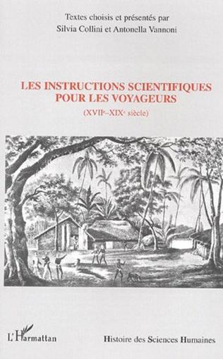 Couverture Les instructions scientifiques pour les voyageurs (XVII°-XIX°)