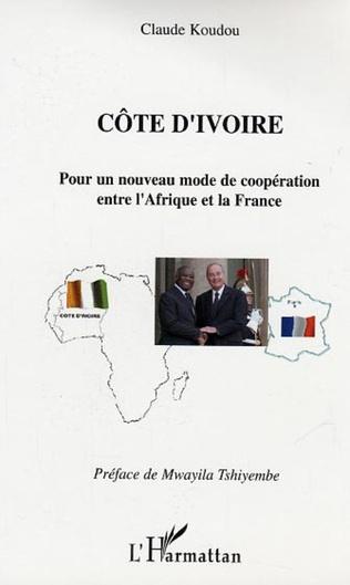 Couverture Côte d'Ivoire Pour un nouveau mode de coopération entre l'Afrique et la France