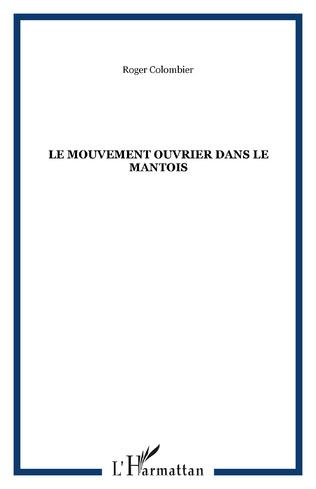 Couverture Le mouvement ouvrier dans le Mantois