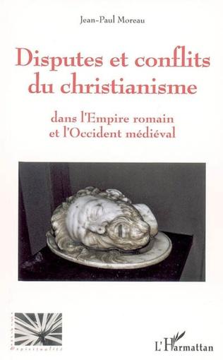 Couverture Disputes et conflits du christianisme