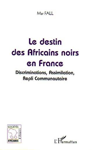 Couverture Le destin des Africains noirs en France