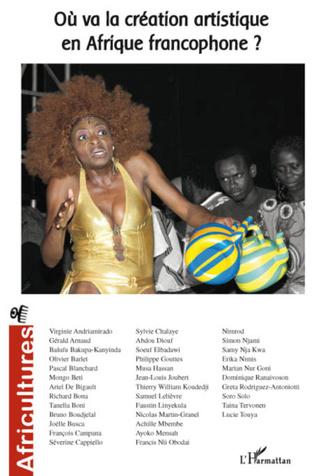 Couverture Où va la création artistique en Afrique francophone ?