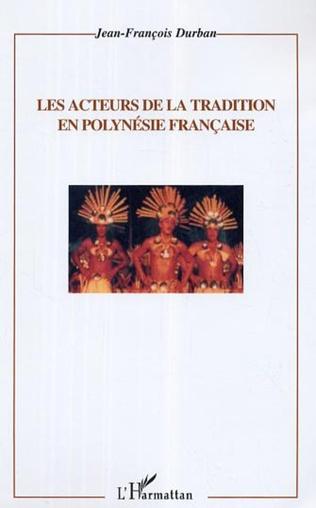 Couverture Les acteurs de la tradition en Polynésie française