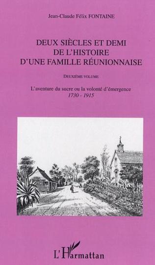 Couverture Deux siècles et demi de l'histoire d'une famille réunionnaise (deuxième volume)