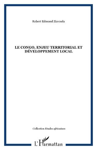 Couverture Le Congo, enjeu territorial et développement local