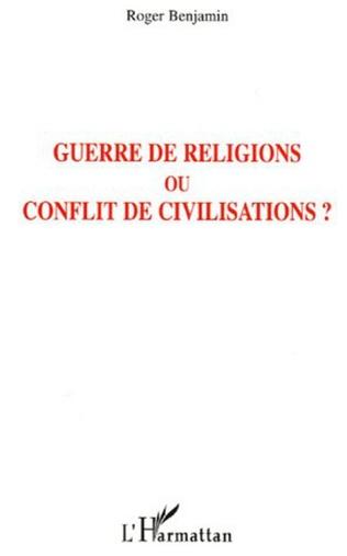 Couverture Guerre de religions ou conflit de civilisations ?
