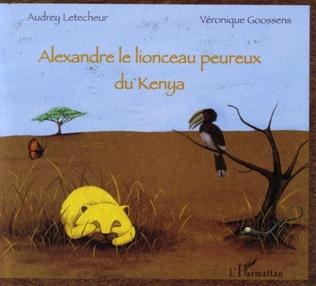 Couverture Alexandre le lionceau peureux du Kenya