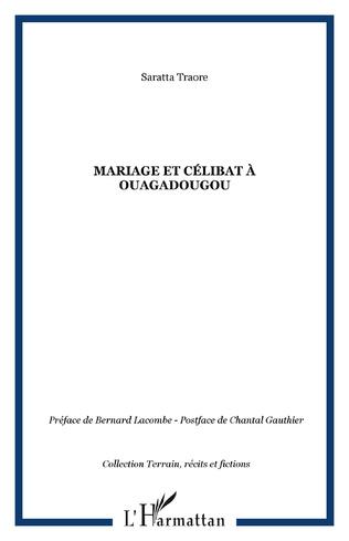 Couverture Mariage et célibat à Ouagadougou