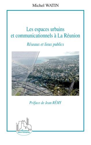 Couverture Les espaces urbains et communicationnels à La Réunion