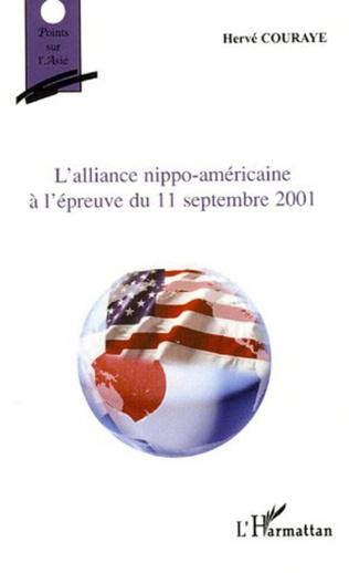 Couverture L'alliance nippo-américaine à l'épreuve du 11 septembre 2001