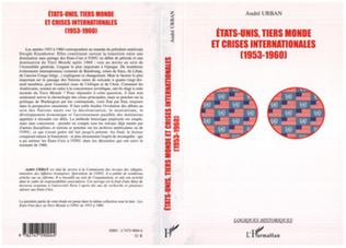 Couverture Etats-Unis, tiers-monde et crises internationales (1953-1960)