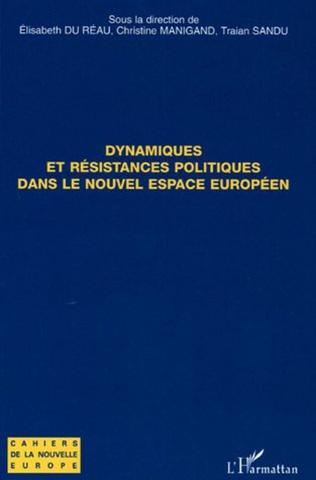 Couverture Dynamiques et résistances politiques dans le nouvel espace européen