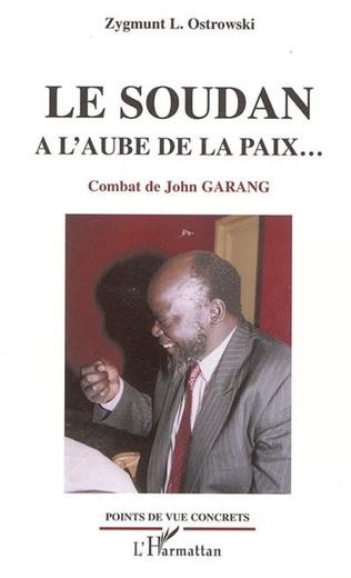 Couverture Le Soudan à l'aube de la paix...