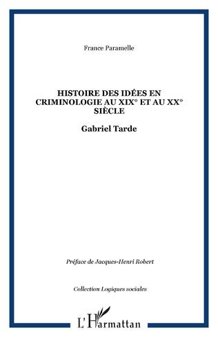 Couverture Histoire des idées en criminologie au XIX° et au XX° siècle