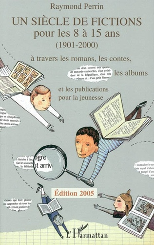Couverture Un siècle de fictions pour les 8 à 15 ans (1901-2000)