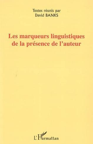Couverture Les marqueurs linguistiques de la présence de l'auteur