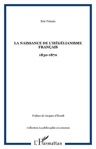 Couverture La naissance de l'hégélianisme français