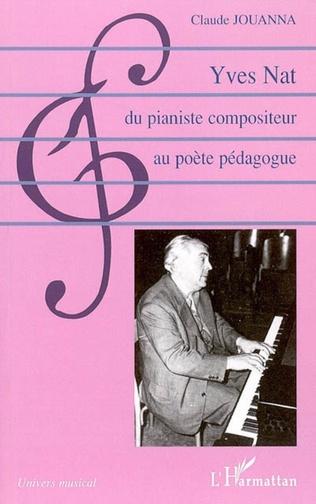 Couverture Yves Nat, du pianiste compositeur au poète pédagogue