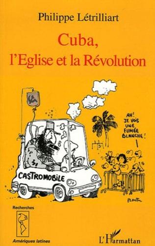 Couverture Cuba, l'Eglise et la Révolution