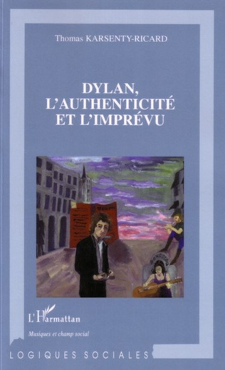 Couverture Dylan, l'authenticité et l'imprévu