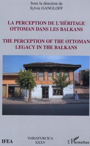 Couverture La perception de l'héritage ottoman dans les Balkans